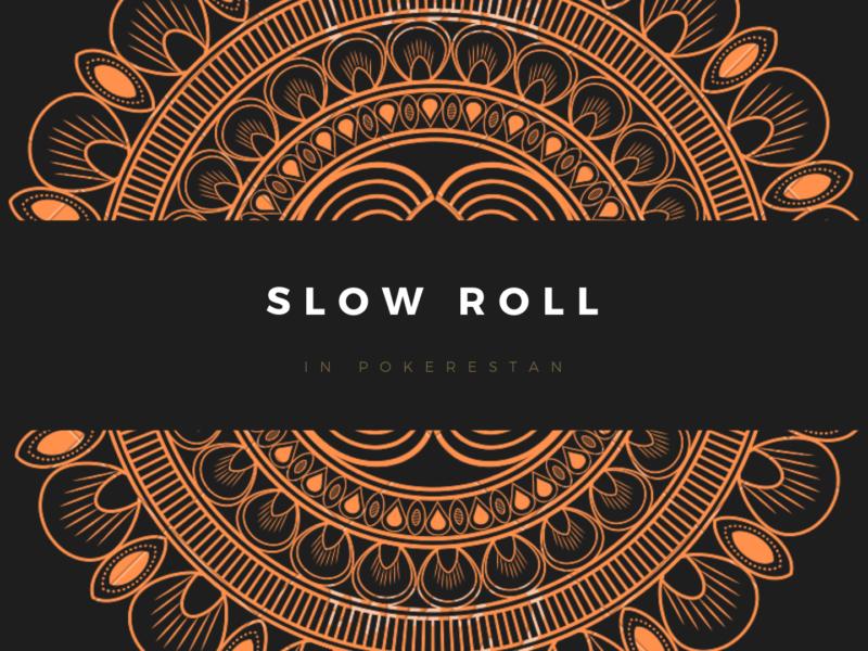 اسلو-رول در پوکر (Slow Roll)